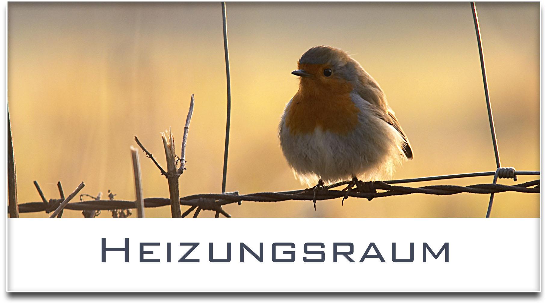 Türschild / Haustürschild / Rotkehlchen / Heizungsraum / Selbstklebend