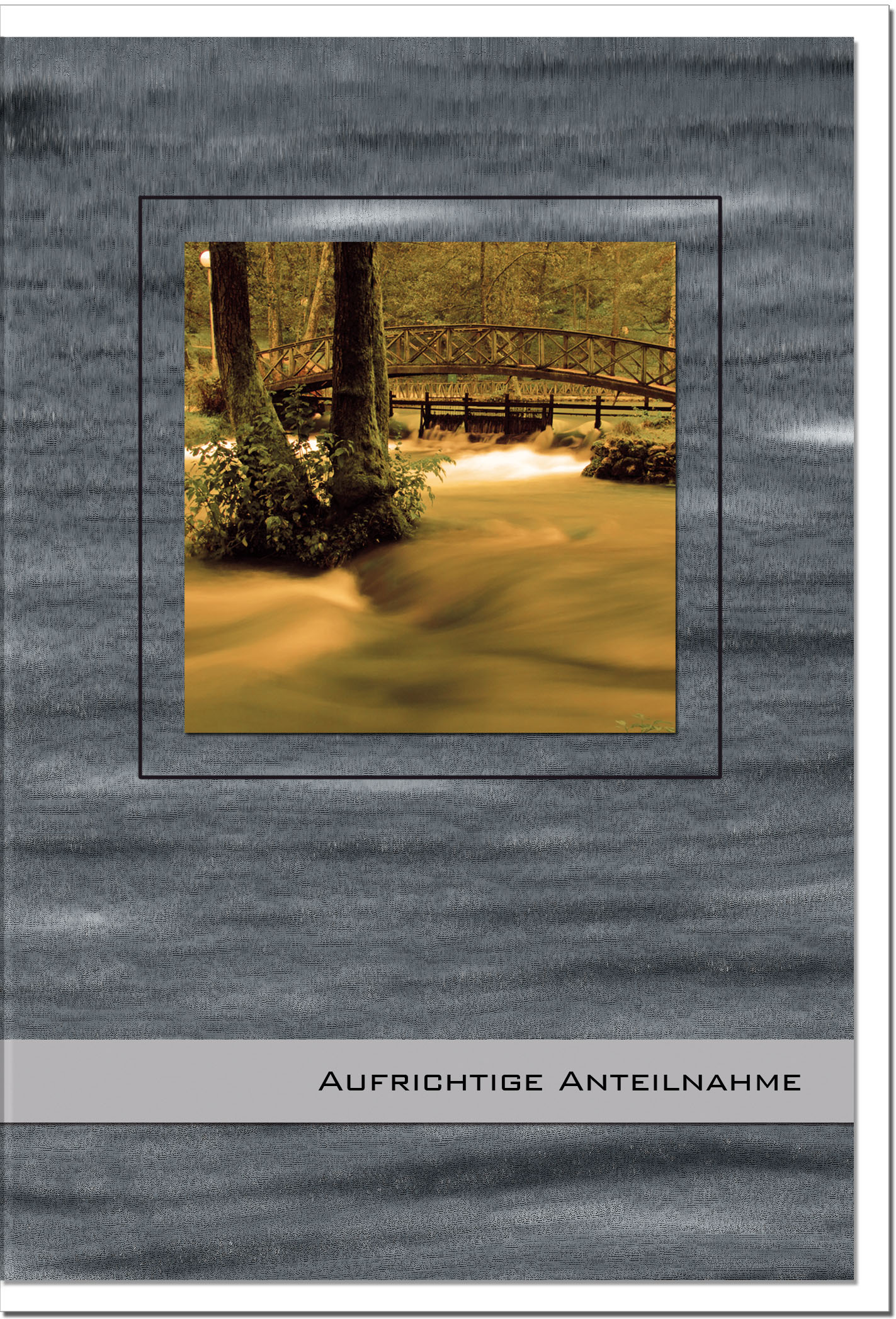 Trauerkarte Beileidskarte / Brücke